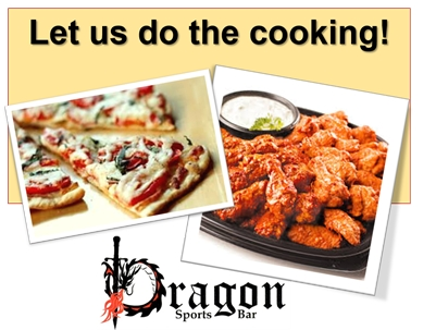 The Dragon Sports Bar - Let Us Do the Cooking