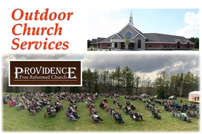 Providence Free Reformed Church - GATHER OUTDOORS every Sunday