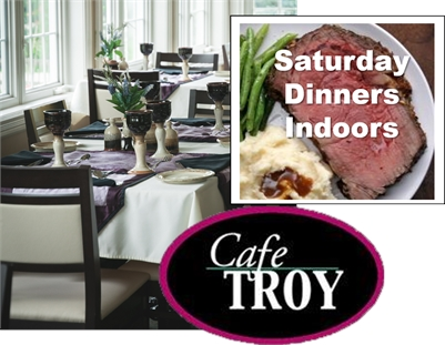 """Cafe Troy has """"Saturday Dinners Indoor"""""""