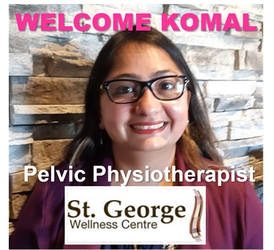 St. George Wellness WELCOMES KOMAL as our Pelvic Physiotherapist