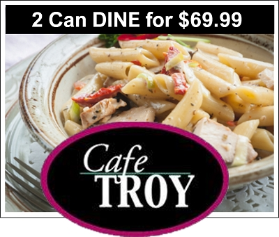 Cafe Troy 2 Can DINE for $69.99