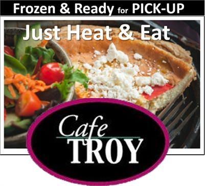 Cafe Troy - Homemade & Ready for PICK-UP .. Just Heat & Eat.