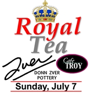 ROYAL TEA at Cafe Troy and Donn Zver Pottery